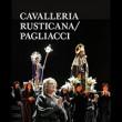 Cavalleria Rusticana / Pagliacci